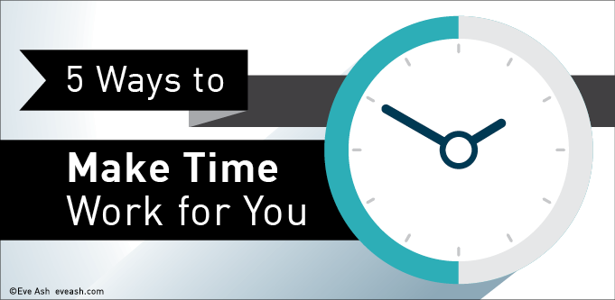 5_ways_to_make_time_work_for_you