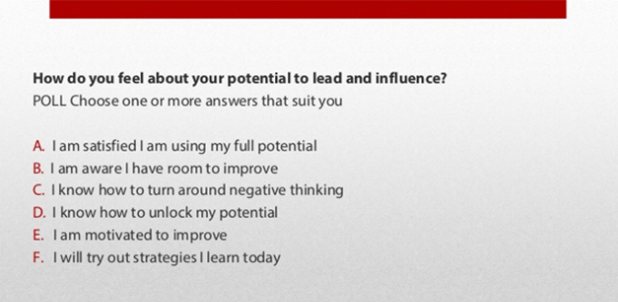 How do you feel about your potential to lead and influence